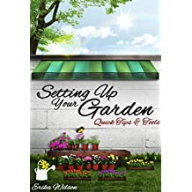 Setting Up Your Garden : Quick Tips & Tools: Gardening Guide, Understanding Plants, Design Garden, Planning, Essential Tools