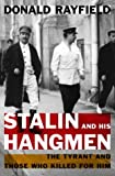 Stalin and His Hangmen, Donald Rayfield, 0375506322