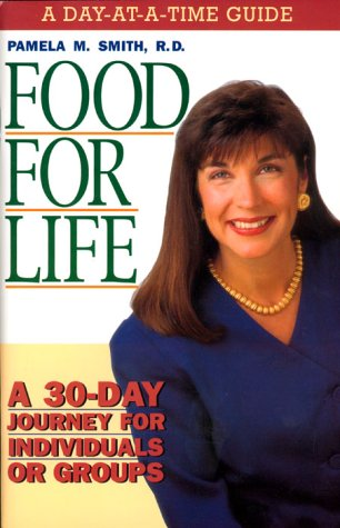 Food For Life - Day At A Time Guide: A 30-Day journey for individuals or groups
