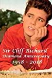 Sir Cliff Richard - Diamond Anniversary : 1958 - 2018: The British Elvis!