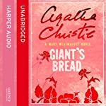 Giant's Bread: A Mary Westmacott Novel | Mary Westmacott