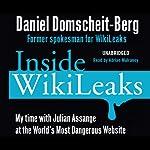 Inside Wikileaks: My Time with Julian Assange at the World's Most Dangerous Website | Daniel Domscheit-Berg