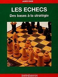 Les échecs : Des bases à la stratégie