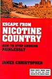 Escape from Nicotine Country: How to Stop Smoking Painlessly