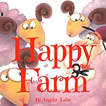 Happy Farm Audiobook by Angela Lake Narrated by Tiffany Marz