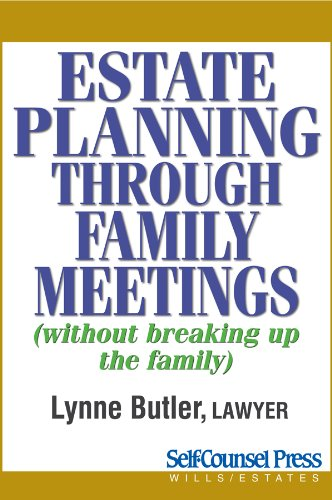 (Estate Planning Through Family Meetings: Without Breaking Up the Family (Wills/Estates Series))