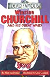 Winston Churchill and his Great Wars (Dead Famous)