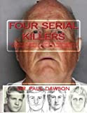 Four Serial Killers: GOLDEN STATE SERIAL KILLER & MY INTERVIEWS with TED BUNDY, CHARLES MANSON & KARLA HOMOLKA