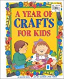 Year of Crafts for Kids, Kathy Ross, 0761310029