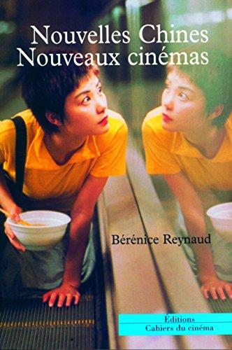 Nouvelles Chines, nouveaux cinémas (French Edition)