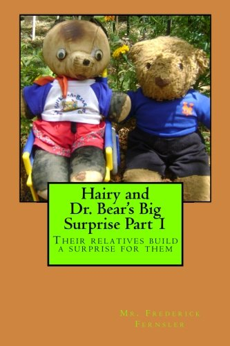 Read Online Hairy and Dr. Bear's Big Surprise Part 1: Their relatives build a surprise for them (Hairy's Adventures) PDF