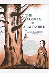 The Courage of Sarah Noble by Alice Dalgliesh (1987-05-30) Hardcover
