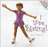 I Love Skating!, Jane Feldman, 0375813411
