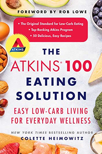 Book Cover: The Atkins 100 Eating Solution: Easy, Low-Carb Living for Everyday Wellness