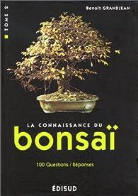 La connaissance du bonsaï. 2, Techniques et méthodes de formation par Benoît Grandjean
