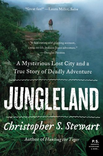 Jungleland: A Mysterious Lost City and a True Story