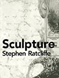 Sculpture, Stephen Ratcliffe, 1557132976