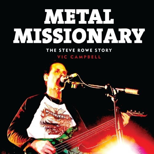 Metal Missionary: The Steve Rowe Story