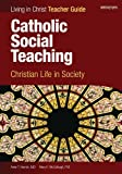 Catholic Social Teaching, Teacher Guide: Christian Life in Society