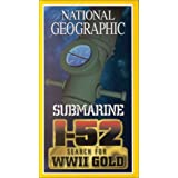 National Geographic: Submarine I-52: Search For WW2 Gold
