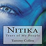 Nitika: Tears of My People | Mrs. Tammy L. Colleu