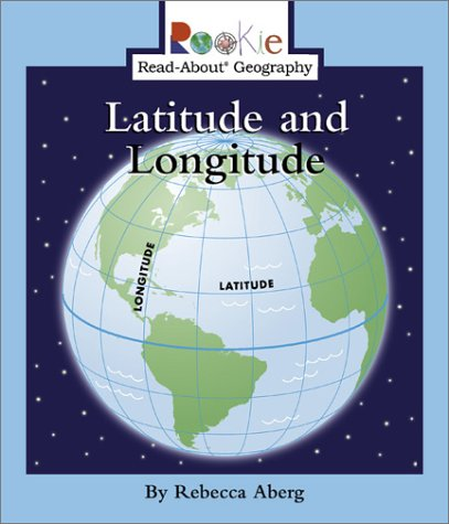 Latitude and Longitude (Rookie Read-About Geography) pdf