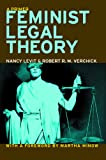 Feminist Legal Theory, Nancy Levit and Robert R. M. Verchick, 0814751997