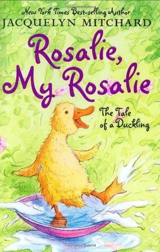 Rosalie, My Rosalie: The Tale of a Duckling pdf