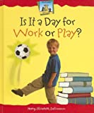 Is It a Day for Work or Play?