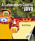 A Laboratory Course in Java, Dale, Nell B., 0763715018