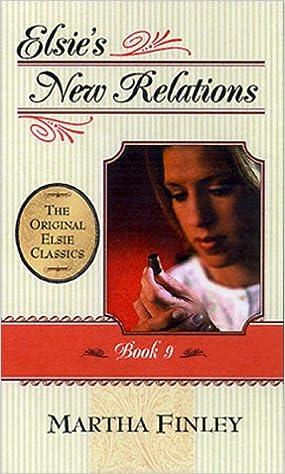 Téléchargement gratuit d'ebooks en pdfElsie's New Relations: Book 9 (Original Elsie Classics) (bk.9) 1581821018 (Littérature Française) FB2