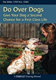 Do Over Dogs - A Second Chance at a First Class Life