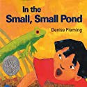 In the Small, Small Pond Audiobook by Denise Fleming Narrated by Laura Dern