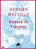 Herman Melville: Damned in Paradise