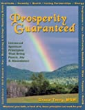 Prosperity Guaranteed: Universal Spiritual Principles That Bring Peace, Joy, and Abundance
