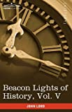 Beacon Lights of History, John Lord, 1605207020