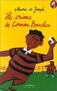 Le Crime de Cornin Bouchon par  Marie et Joseph