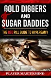 Gold Diggers and Sugar Daddies: The Red Pill