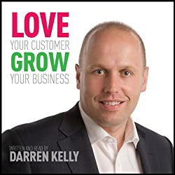 Love Your Customer, Grow Your Business
