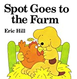 Spot Goes to the Farm, Eric Hill, 0399214348