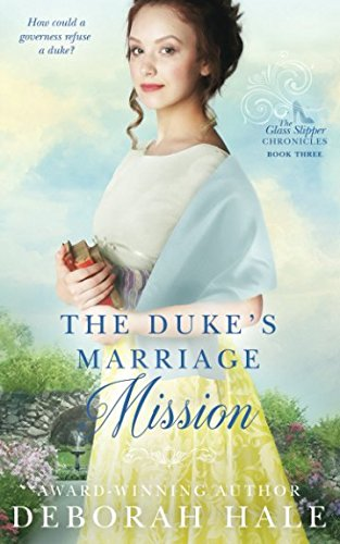 The Duke's Marriage Mission (The Glass Slipper Chronicles)