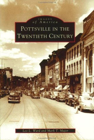 Pottsville  in  the  Twentieth  Century  (PA)  (Images  of  America) PDF