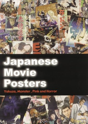 Japanese Movie Posters: Yakuza, Monster, Pink, and Horror
