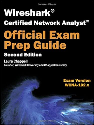 Wireshark Certified Network Analyst Exam Prep Guide (Second Edition ...