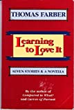 Learning to Love It, Thomas Farber, 0884963683