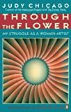 Through the Flower, Judy Chicago, 0140231226