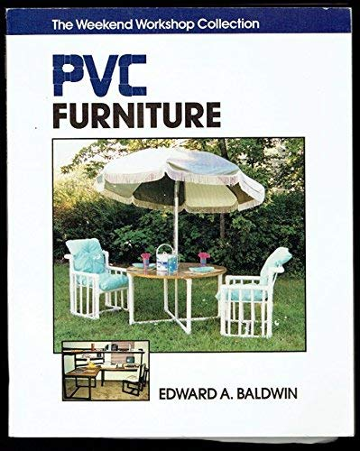 Pvc Furniture (Weekend Workshop Collection) (Furniture Pvc)