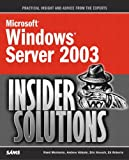 Microsoft Windows Server 2003 Insider Solutions, Rand Morimoto and Andrew Abbate, 0672326094