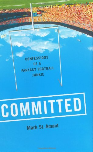 Read Online Committed: Confessions of a Fantasy Football Junkie ebook