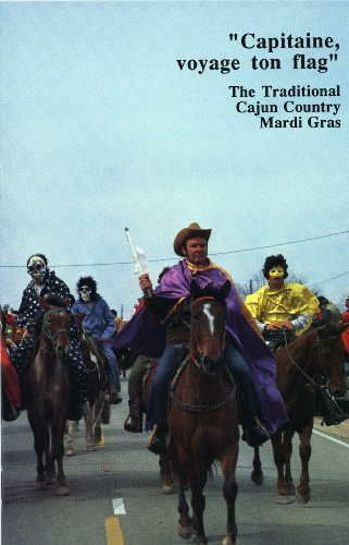 n Flag: The Traditional Cajun Country Mardi Gras (Louisiana Life Series) (Mardi Gras Series)